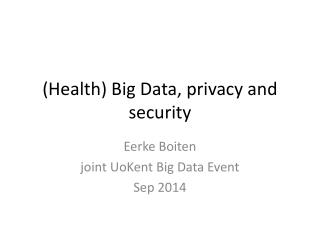 (Health) Big Data, privacy and security