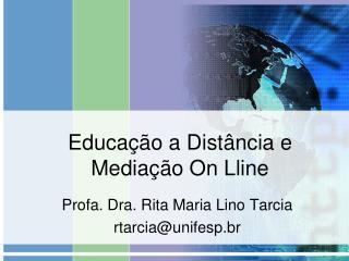 Educação  a  Distância  e  Mediação  On  Lline
