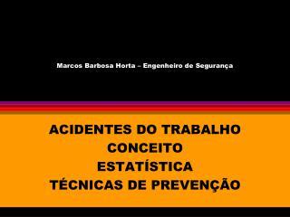 Marcos Barbosa Horta – Engenheiro de Segurança