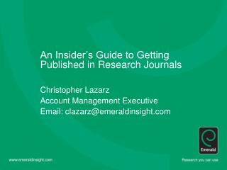 An Insider's Guide to Getting Published in Research Journals Christopher Lazarz