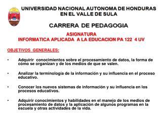 ASIGNATURA INFORMATICA APLICADA  A LA EDUCACION PA 122  4 UV