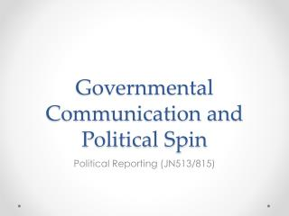 Governmental Communication and Political Spin