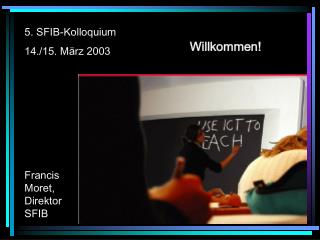 5. SFIB-Kolloquium 14./15. März 2003