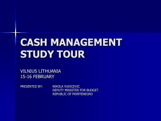 CASH MANAGEMENT   STUDY TOUR