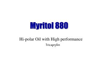 Hi-polar Oil with High performance Tricaprylin