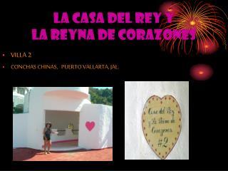 LA CASA DEL REY Y  LA REYNA DE CORAZONES