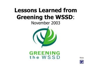 Lessons Learned from Greening the WSSD :  November 2003