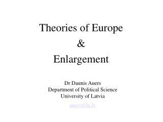 Dr Daunis Auers Department of Political Science University of Latvia auers@lu.lv