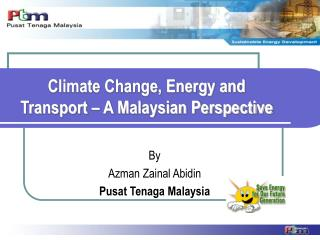 Climate Change, Energy and Transport � A Malaysian Perspective