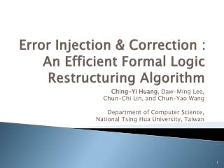 Error Injection & Correction : An Efficient Formal Logic Restructuring Algorithm