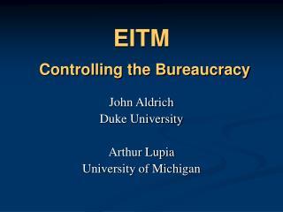 EITM  Controlling the Bureaucracy