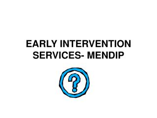 EARLY INTERVENTION SERVICES- MENDIP