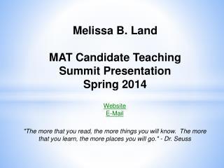 Melissa B. Land MAT Candidate Teaching  Summit Presentation Spring 2014