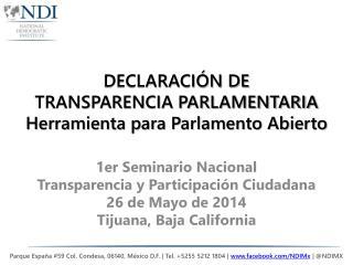 DECLARACIÓN DE  TRANSPARENCIA PARLAMENTARIA Herramienta para Parlamento Abierto