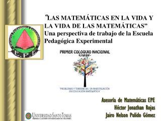 Asesor�a de Matem�ticas EPE H�ctor Jonathan  Rojas Jairo  Nelson Pulido  G�mez