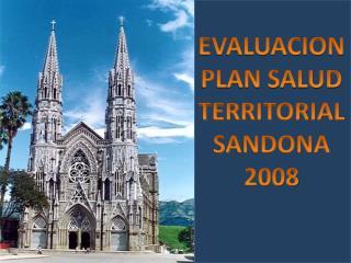 EVALUACION  PLAN SALUD  TERRITORIAL SANDONA 2008