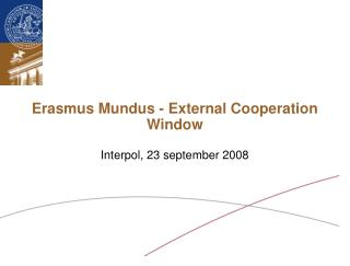 Erasmus Mundus - External Cooperation Window  Interpol, 23 september 2008