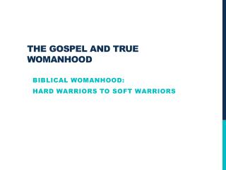 The Gospel and True womanhood