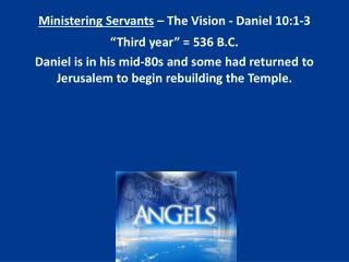 Ministering Servants  – The Vision - Daniel 10:1-3