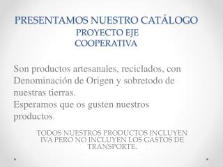 PRESENTAMOS NUESTRO CATÁLOGO PROYECTO EJE COOPERATIVA