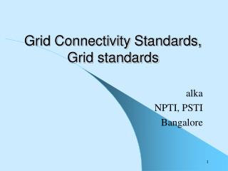 Grid Connectivity Standards, Grid standards
