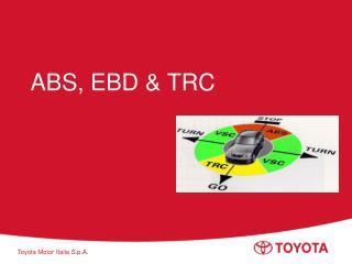ABS, EBD & TRC