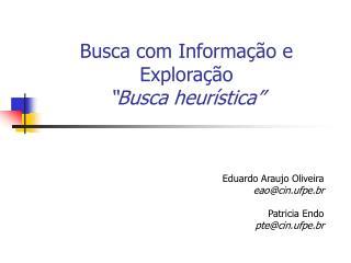 """Busca com Informação e Exploração """"Busca heurística"""""""