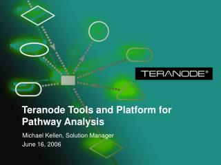 Teranode Tools and Platform for Pathway Analysis