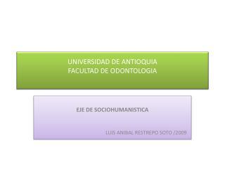 UNIVERSIDAD DE ANTIOQUIA  FACULTAD DE ODONTOLOGIA