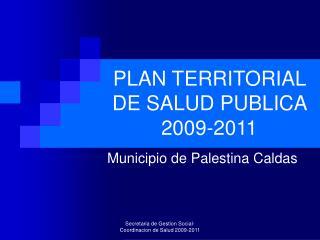 PLAN TERRITORIAL DE SALUD PUBLICA 2009-2011