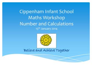 Cippenham Infant School Maths Workshop  Number and Calculations 15 th  January 2014