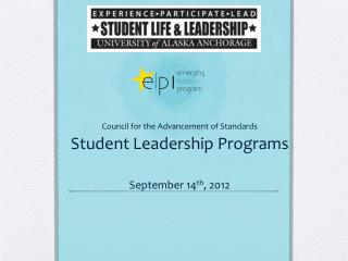 Council for the Advancement of Standards Student Leadership Programs September 14 th , 2012