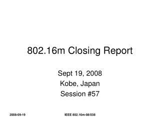 802.16m Closing Report