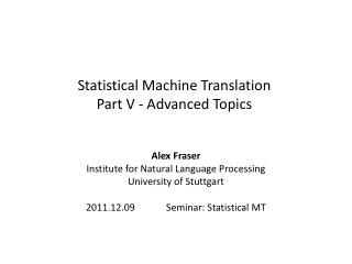 Statistical Machine Translation Part V - Advanced Topics