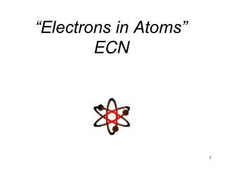 """Electrons in Atoms"" ECN"