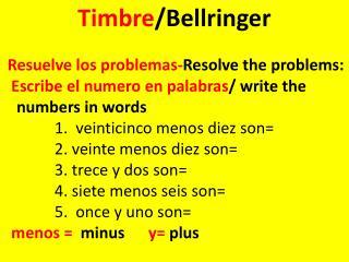 Timbre / Bellringer Resuelve  los  problemas - Resolve the problems: