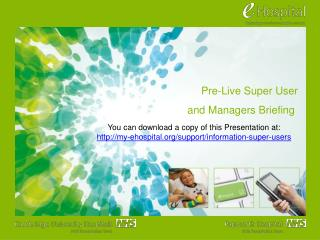 Pre-Live Super User  and Managers Briefing