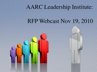 AARC Leadership Institute: RFP Webcast Nov 19, 2010