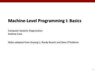 Machine-Level Programming I: Basics Computer Systems Organization Andrew Case