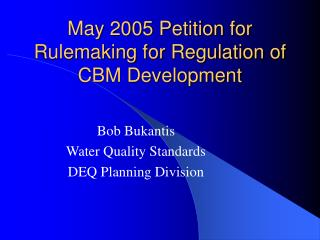 May 2005 Petition for Rulemaking for Regulation of CBM Development