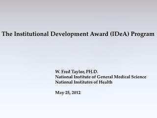 The Institutional Development Award (IDeA) Program