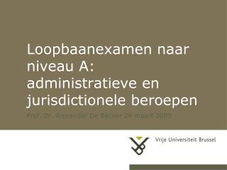 Loopbaanexamen naar niveau A: administratieve en jurisdictionele beroepen