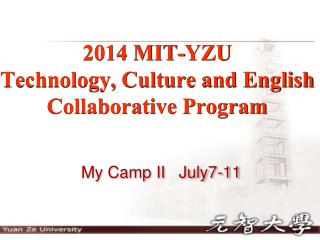 2014 MIT-YZU  Technology, Culture and English Collaborative Program