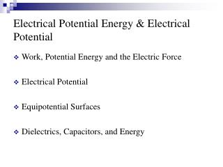 Electrical Potential Energy & Electrical Potential