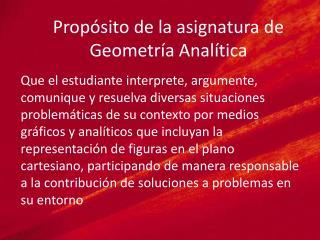 Propósito de la asignatura de Geometría Analítica
