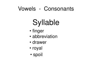 Vowels  -  Consonants