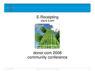 E-Receipting diane kuehl donor 2008 community conference