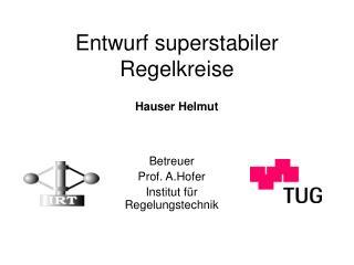 Entwurf superstabiler Regelkreise