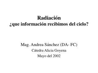 Radiación ¿que información recibimos del cielo?