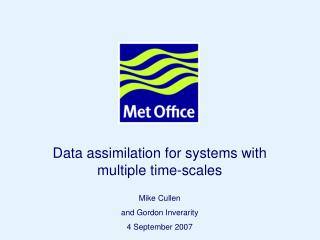 Data assimilation for systems with multiple time-scales